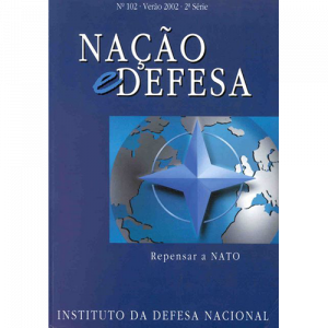 Capa da revista Nação & Defesa nº102 - Repensar a NATO. Instituto da Defesa Nacional
