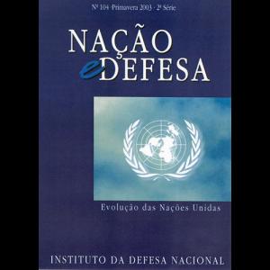 Capa da revista Nação & Defesa nº104 - Evolução das Nações Unidas. Instituto da Defesa Nacional