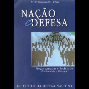 Capa da revista Nação & Defesa nº107 - Forças Armadas e Sociedade: Continuidade e Mudança. Instituto da Defesa Nacional