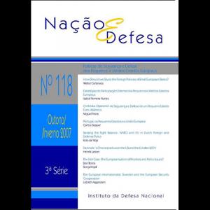 Capa da revista Nação & Defesa nº118 - Políticas de Segurança e Defesa dos Pequenos e Médios Estados Europreus. Instituto da Defesa Nacional