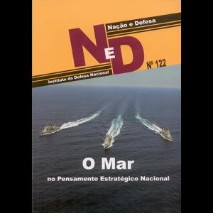 Capa da revista Nação & Defesa nº122 - O Mar no Pensamento Estratégico Nacional. Instituto da Defesa Nacional