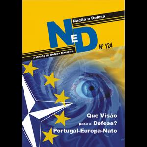 Capa da revista Nação & Defesa nº124 - Que Visão para a Defesa? Portugal-Europa-Nato. Instituto da Defesa Nacional