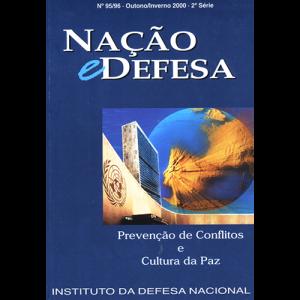 Capa da revista Nação & Defesa nº95/96 - Prevenção de Conflitos e Cultura da Paz. Instituto da Defesa Nacional