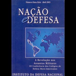 Capa da revista Nação & Defesa Número Extra Série Abril 2003 -A Revolução nos Assuntos Militares: III Conferência dos Colégios de Defesa Ibero-Americanos. Instituto da Defesa Nacional
