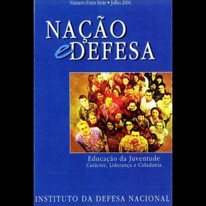 Capa da revista Nação & Defesa Número Extra Série Julho 2004 - Educação da Juventude: Carácter, Liderança e Cidadania. Instituto da Defesa Nacional