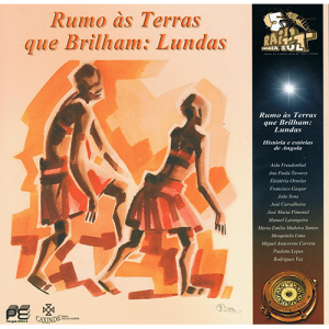 Capa do livro Rumo às Terras que Brilham: Lundas - Histórias e estórias de Angola. Editora Pangeia