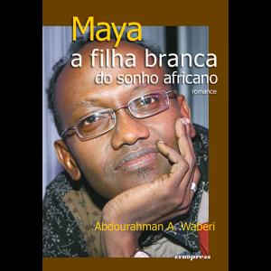 Capa do livro Maya a Filha Branca do Sonho Africano, de Abdourahman A. Waberi. Europress Editora