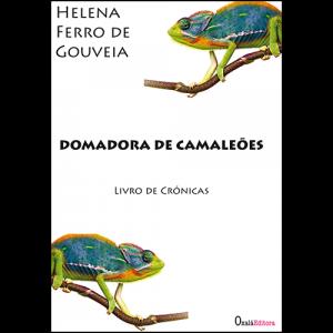 Capa do livro Domadora de Camaleões - Livro de Crónicas, de Helena Ferro de Gouveia. Oxalá Editora