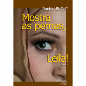 Capa do livro Mostra as Pernas, Leila!, de Rachid El-Daïf. Europress Editora
