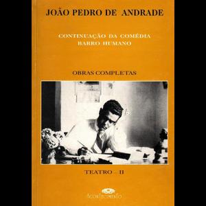 Capa do livro Teatro II - Continuação da Comédia Barro Humano. Obras Completas. De João Pedro de Andrade. Editora Acontecimento