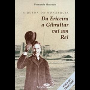 Capa do livro A Queda da Monarquia: Da Ericeira a Gibraltar vai um Rei. Editora Acontecimento