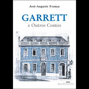 Capa do livro Garrett e Outros Contos, de José-Augusto França. Editora Acontecimento