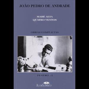 Capa do livro Teatro I - Maré Alta e Quatro Ventos, de João Pedro de Andrade. Editora Acontecimento
