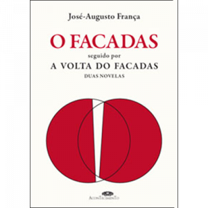 Capa do livro O facadas seguido por A Volta do Facadas - Duas Novelas, de José-Augusto França. Editora Acontecimento