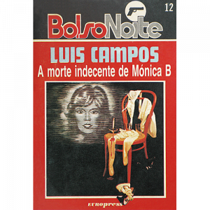 Capa do livro A Morte Indecente de Mónica B, de Luis Campos. Europress Editora - BolsoNoite