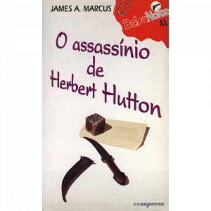 Capa do livro O Assassínio de Herbert Hutton, de James A. Marcus. Europress Editora - BolsoNoite