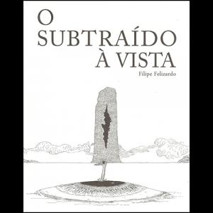 Capa do livro O Subtraído à Vista, de Filipe Felizardo. Chili com Carne