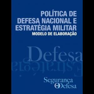 Capa do livro Política de Defesa Nacional e Estratégia Militar - Modelo de Elaboração. Diário de Bordo