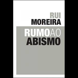 Capa do livro Rumo ao Abismo, de Rui Moreira. Diário de Bordo Editores