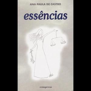 Capa do livro Essências, de Ana Paula de Castro. Europress Editora