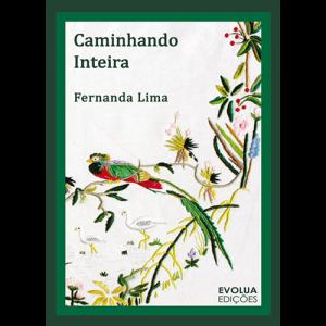 Capa do livro Caminhando Inteira, de Fernanda Lima. Evolua Edições