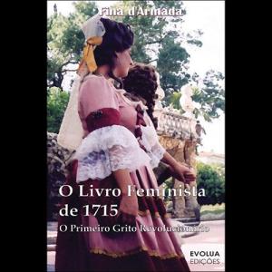 Capa do livro O Livro Feminista de 1715 - O Primeiro Grito Revolucionário, de Fina d'Armada. Evolua Edições