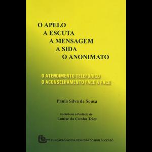 Capa do livro O Apelo, a Escuta, a Mensagem, a Sida, o Anonimato, de Paula Silva de Sousa. Fundação Nossa Senhora do Bom Sucesso