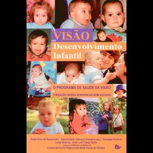Capa do livro A Visão em Desenvolvimento Infantil - O Programa de Saúde da Visão na Fundação Nossa Senhora do Bom Sucesso