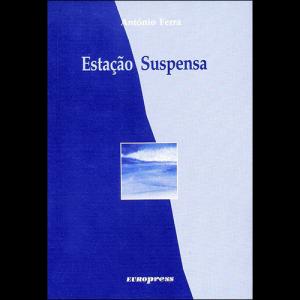 Capa do livro Estação Suspensa, de António Ferra. Europress Editora