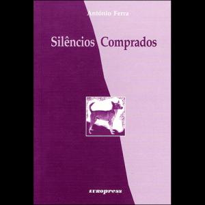 Capa do livro Silêncios Comprados, de António Ferra. Europress Editora