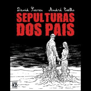 Capa do livro Sepultura dos Pais, de David Soares e André Coelho. Kingpin Books