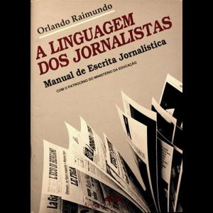 Capa do livro A Linguagem dos Jornalistas - Manual de Escrita Jornalística, de Orlando Raimundo. Editora Acontecimento