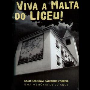 Capa do livro Viva a Malta do Liceu! - Liceu Nacional Salvador Correia, Uma Memória de 90 Anos. Editora Pangeia