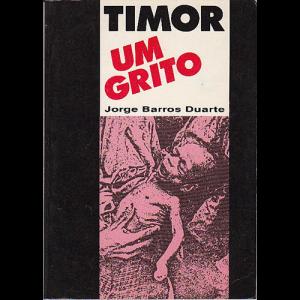 Capa do livro Timor Um Grito, de Jorge Barros Duarte. Editora Pentaedro