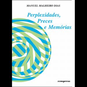 Capa do livro Perplexidades, Preces e Memórias, de Manuel Malheiro Dias. Europress Editora