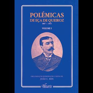Capa do livro Polémicas de Eça de Queiroz 1867-1872 - Volume I. Organização, Introdução e Notas de João C. Reis