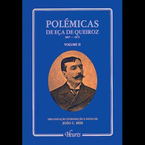 Capa do livro Polémicas de Eça de Queiroz 1867-1872 - Volume II. Organização, Introdução e Notas de João C. Reis