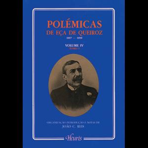 Capa do livro Polémicas de Eça de Queiroz 1887-1890 - Volume IV, Tomo I. Organização, Introdução e Notas de João C. Reis