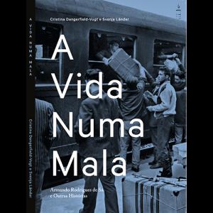 Capa do livro A Vida Numa Mala - Armando Rodrigues de Sá e Outras Histórias, de Cristina Dangerfield-Vogt e Svenja Länder. Oxalá Editora