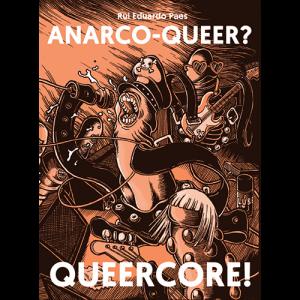 Capa do livro Anarco-Queer? Queercore!, de Rui Eduardo Paes. Chili com Carne