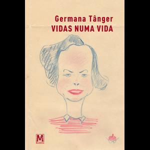 Capa do livro Vidas Numa Vida de Germana Tânger. Manufactura