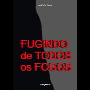 Capa do livro Fugindo de Todos os Fogos, de António Ferra. Europress Editora