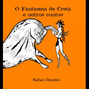 Capa do livro O Fantasma de Creta e Outros Contos, de Rafael Dionísio. Chili com Carne
