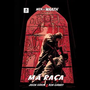 Capa do livro Má Raça, de Jason Aaron e Ron Garney. G. Floy Editora