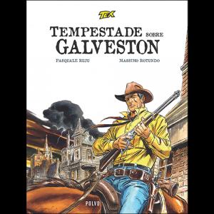 Capa do livro Tex - Tempestade sobre Galveston, de Pasquale Ruju e Massimo Rotundo. Edições Polvo