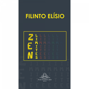 Capa do livro Zen Limites, de Filinto Elísio. Rosa de Porcelana Editora