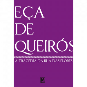 Capa do livro A Tragédia da Rua das Flores, de Eça de Queirós. Manufactura Editora
