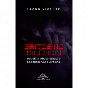 Capa do livro Gritos no Silêncio, de Jacob Vicente. Rosa de Porcelana Editora