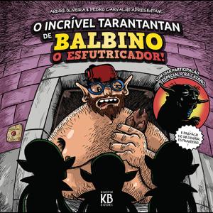 Capa do livro O Incrível Tarantantan de Balbino o Esfutricador!, de André Oliveira e Pedro Carvalho
