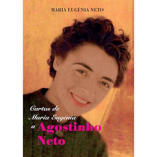 Cartas de Maria Eugénia a Agostinho Neto